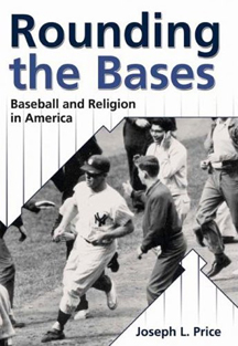 Rounding the Bases, the cover of Professor Joseph Price's new book